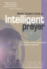 Martin Zender's Guide to Intelligent Prayer - Product Image