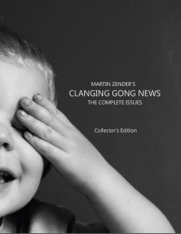 Clanging Gong News: The Complete Issues Collector's Edition - Product Image