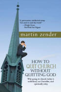 How to Quit Church Without Quitting God