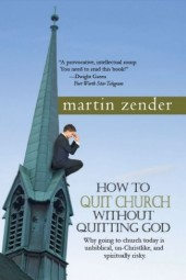 How to Quit Church Without Quitting God - Product Image